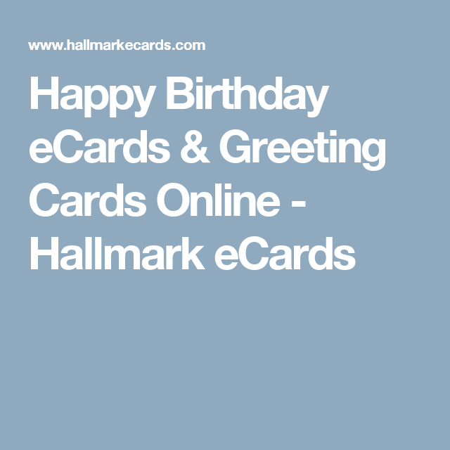 Happy Birthday Ecards Greeting Cards Online Hallmark Ecards