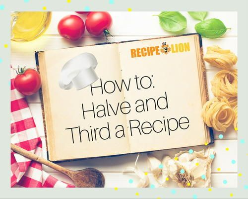 Recipe Converter How To Halve And Third A