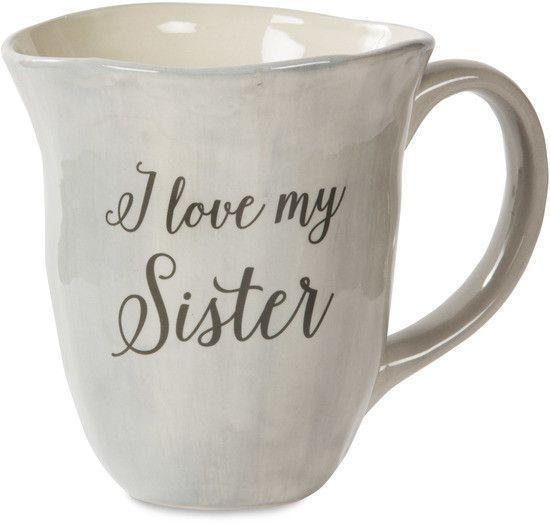 I love my sister 16 oz Ceramic Mug Products Pinterest