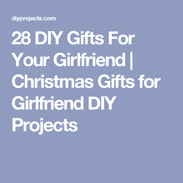 28 diy gifts for your girlfriend christmas gifts for girlfriend 28 diy gifts for your girlfriend christmas gifts for girlfriend diy projects solutioingenieria Images