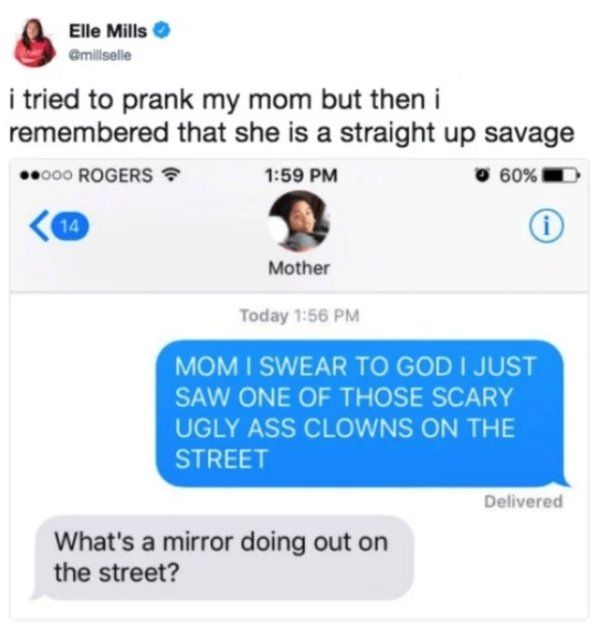 Latest Funny Texts 23 Times When Mom Was a Complete Savage 23 Times When Mom Was a Complete Savage 9