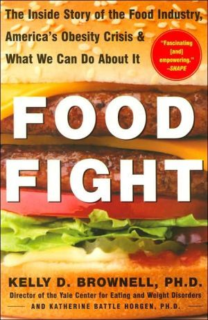 food fight the inside story of the food industry america s obesity crisis and