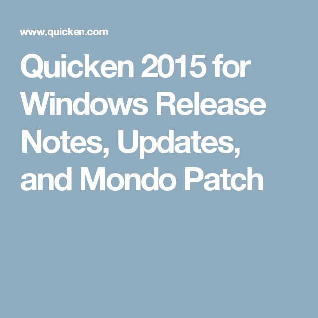 Quicken 2015 for Windows Release Notes, Updates, and Mondo Patch