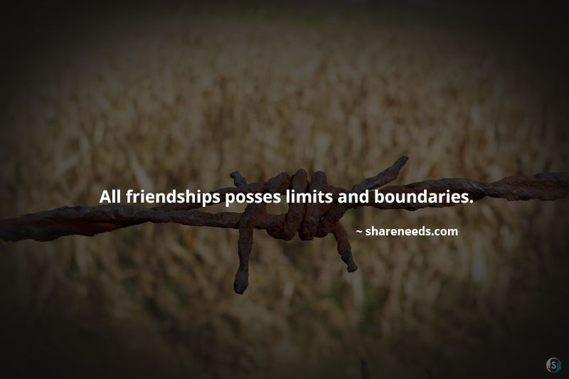 All friendships posses limits and boundaries