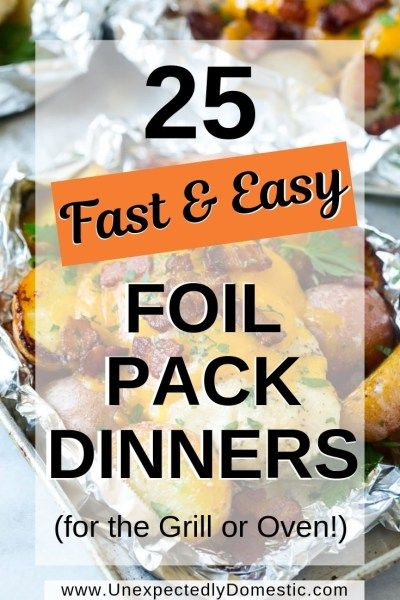 25 Delicious and Easy Foil Pack Dinners (perfect for the grill, oven, or campfire!) images