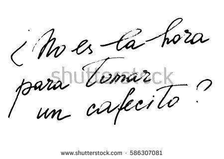 Spanish phrase quote coffee handwriting calligraphy no es la