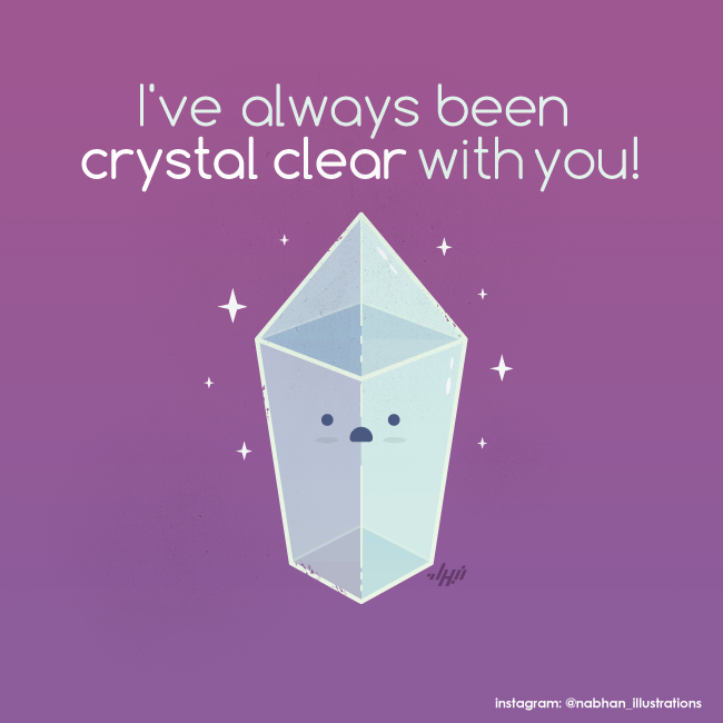 Crystal Clear | Crystals, Visual puns, Illustrated words
