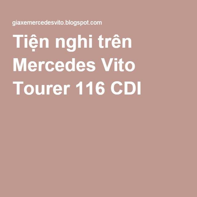 Tiện nghi trên Mercedes Vito Tourer 116 CDI