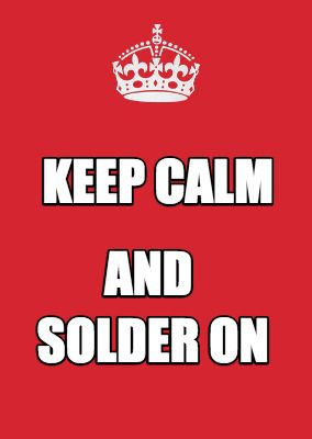 Meme Maker Keep Calm And Solder On Meme Maker With Images Memes Inspirational Quotes Funny Memes