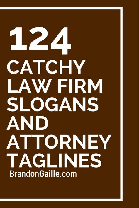 125 Catchy Law Firm Slogans And Attorney Taglines Law Firm Law