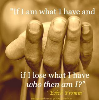 Am Quotes Have I Erich What Fromm I If