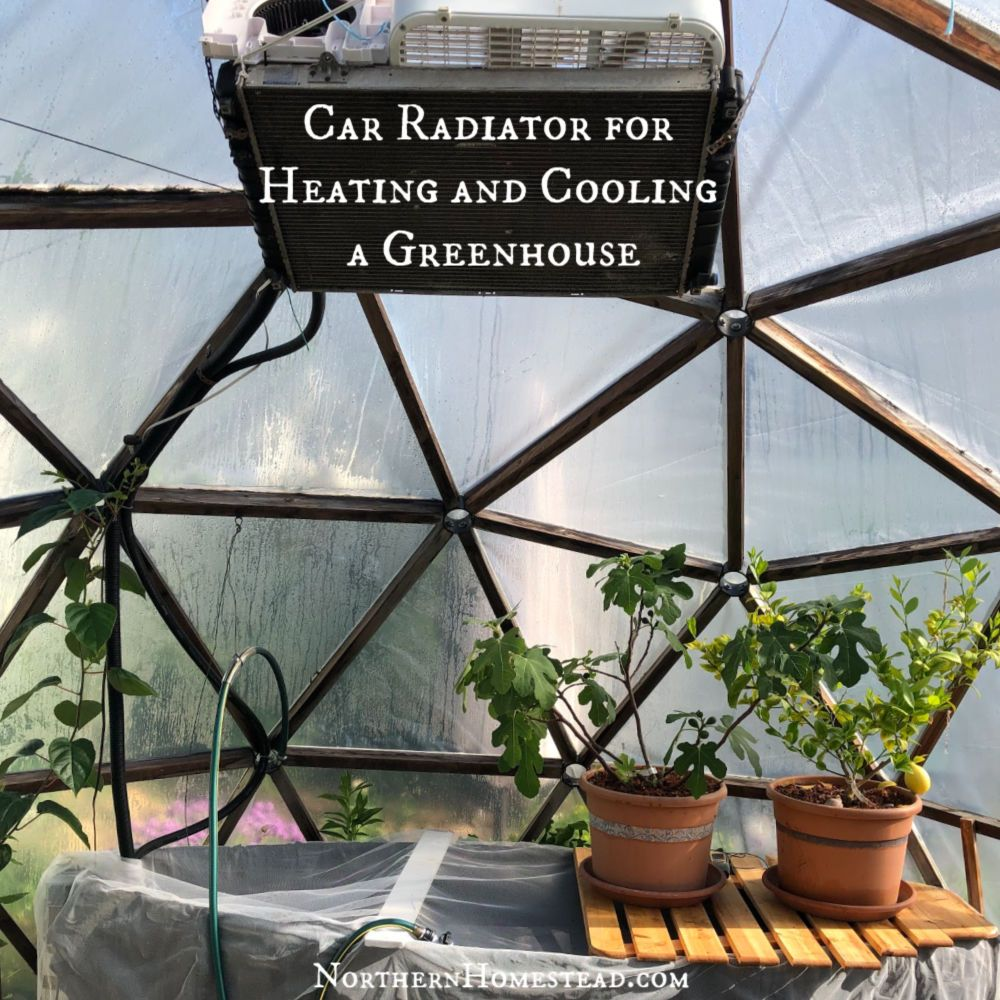 Car Radiator For Heating And Cooling A Greenhouse In 2020