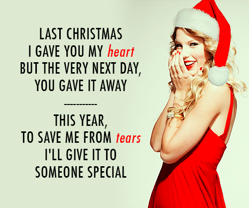 Taylor Swift Last Christmas Quote About Break Ups Breakup Christmas Heart Last Christmas S Christmas Quotes Funny Christmas Quotes Christmas Music Quotes