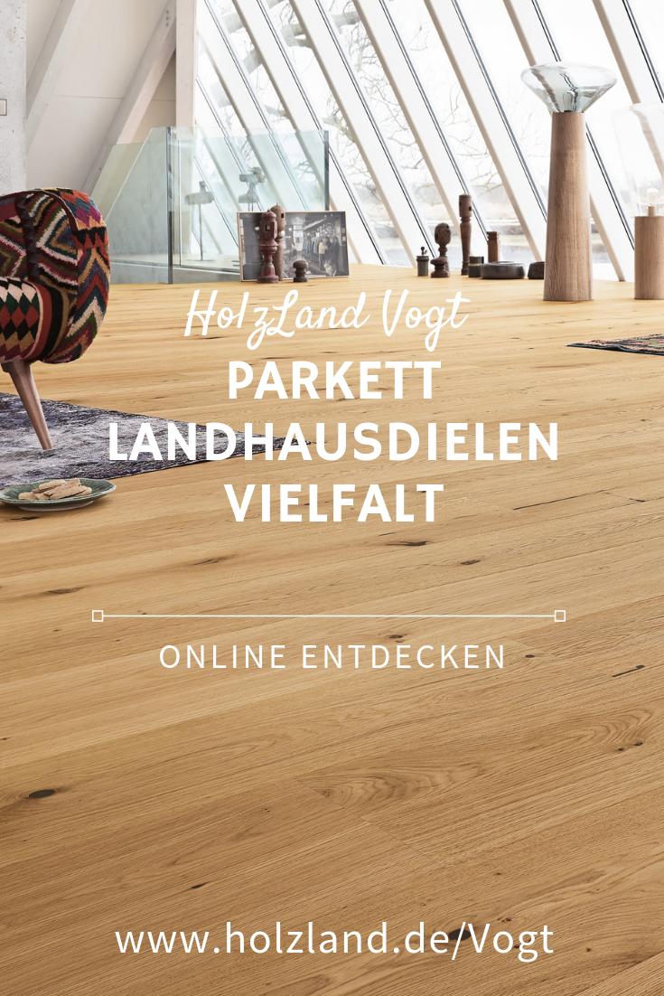 Parkett Landhausdielen Vielfalt Online Entdecken Parkett Landhausdiele Landhausdiele Parkett