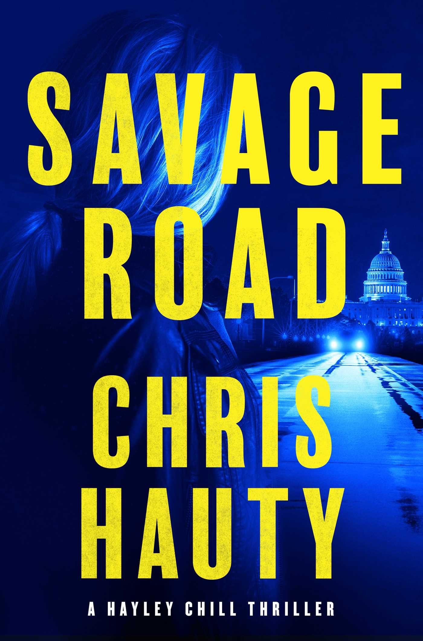 Pdf Savage Road A Thriller By Chris Hauty Thriller Books Thriller Political Thriller
