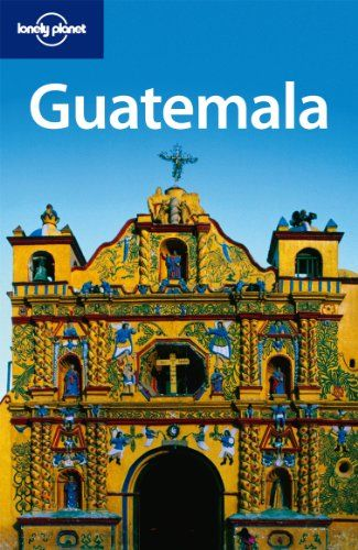 Lonely Planet Guatemala (Country Travel Guide) « LibraryUserGroup.com – The Library of Library User Group