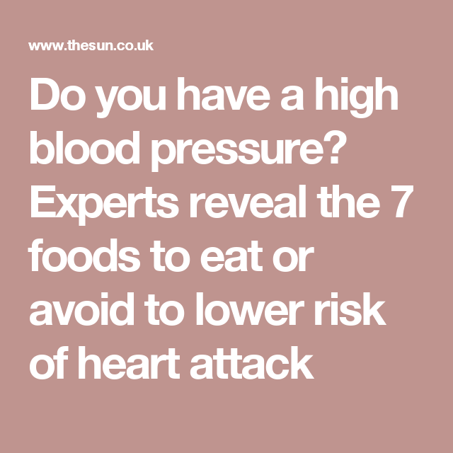 experts reveal the 7 foods to eat or avoid to lower risk of heart attack