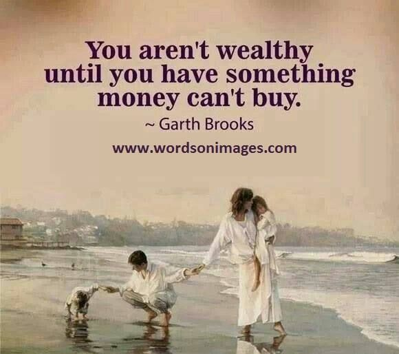 You aren t wealthy until you have something money can t
