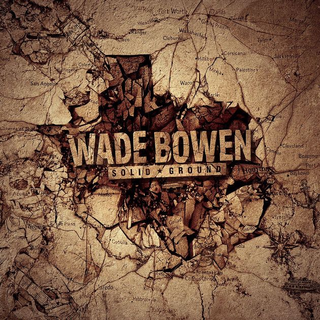Solid Ground Wade Bowen Solid Ground Wade_Bowen album