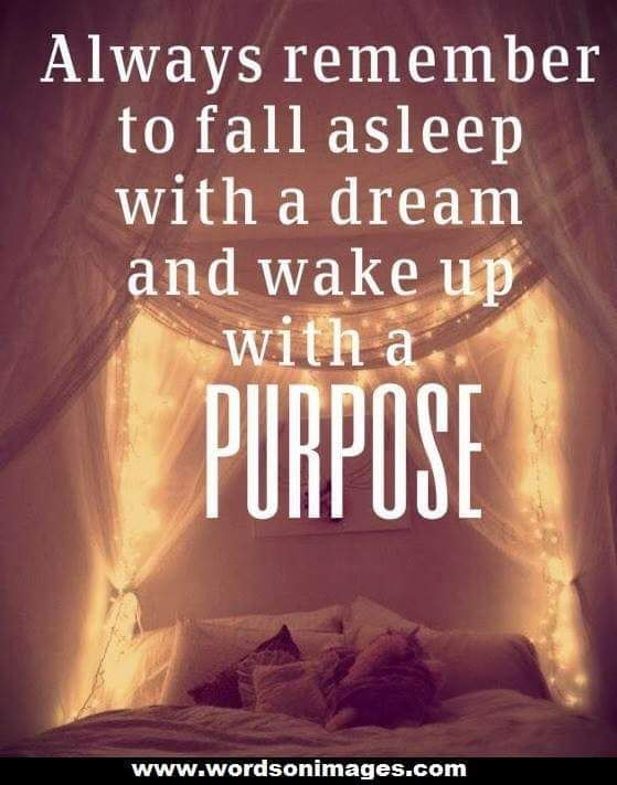 Purpose supports passion Keep your dreams alive by knowing