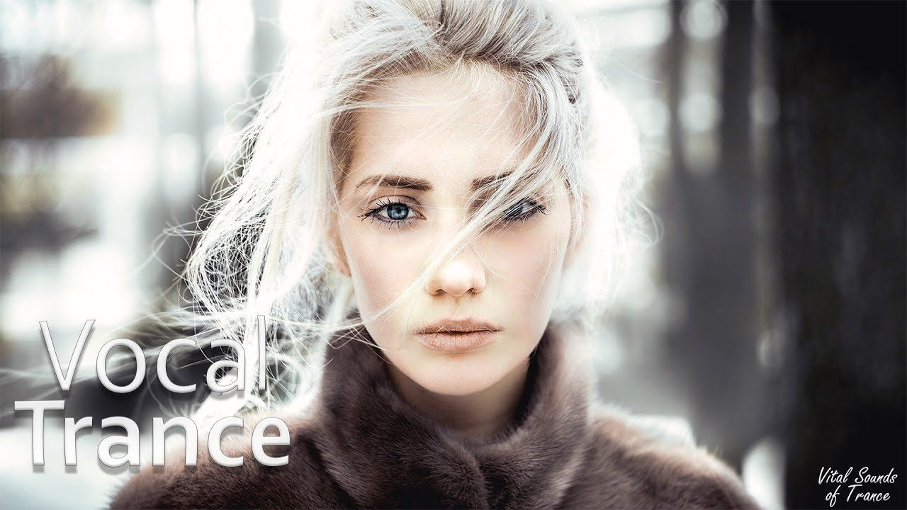 Vocal trance examples | About: Vocal trance  2019-05-15
