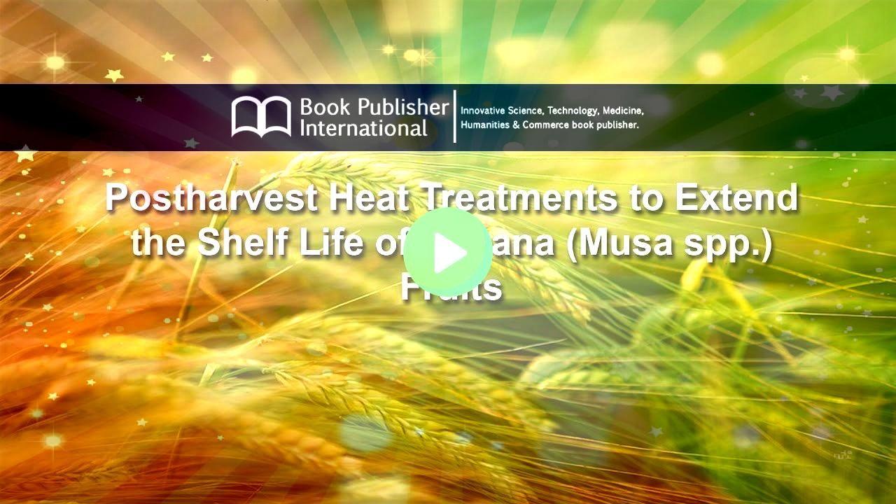 Heat Treatments To Extend The Shelf Life Of Banana Musa Spp Fruits Postharvest Heat Treatments to Extend the Shelf Life of Banana Musa spp Fruits Nutrition nutrition valu...