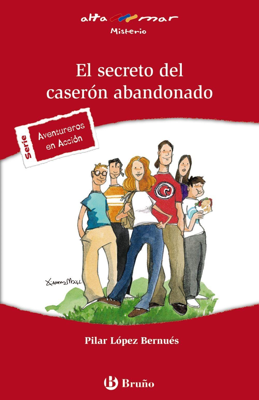 El Secreto Del Caserón Abandonado De Pilar López Bernués Abandono Libros De Intriga El Secreto
