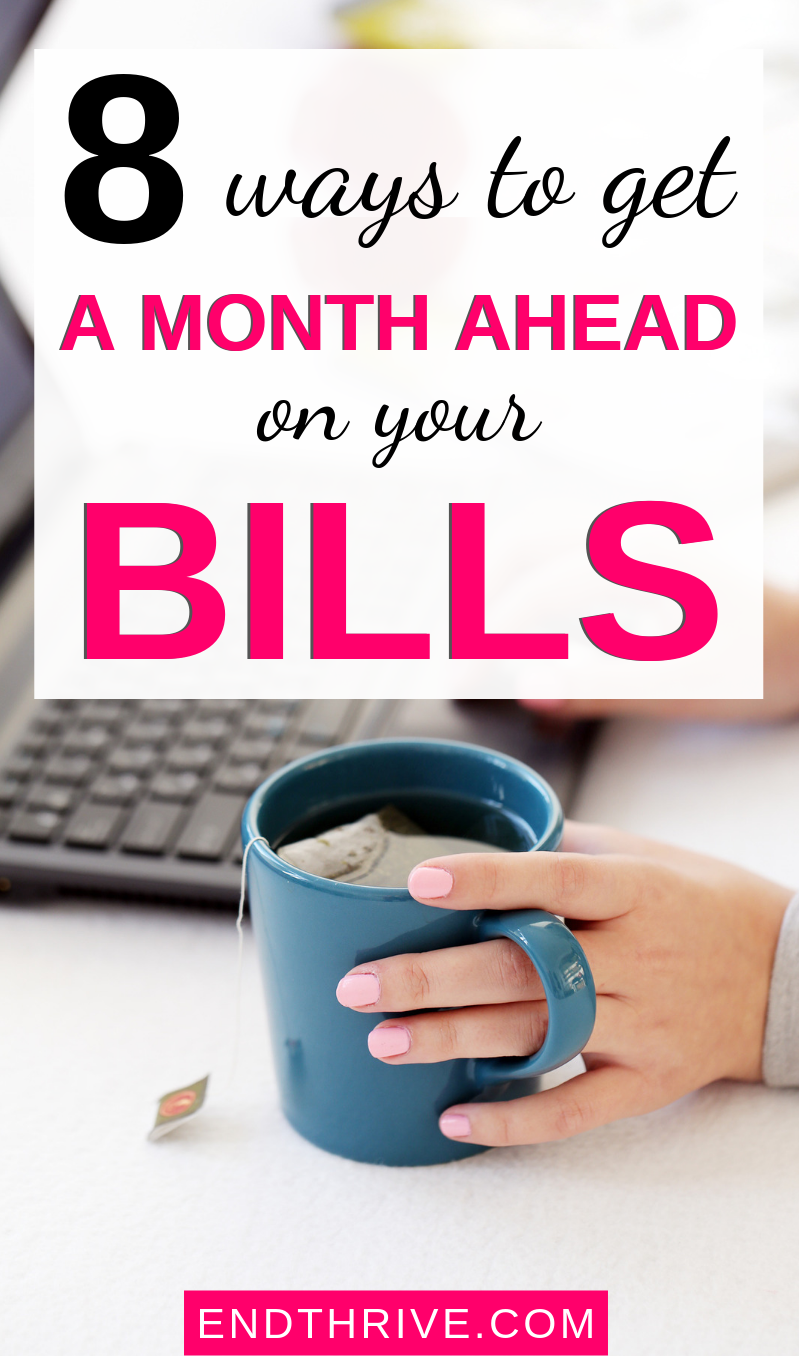 8 Budgeting Tips to Help You Manage Your Money to Get a Month Ahead on Bills