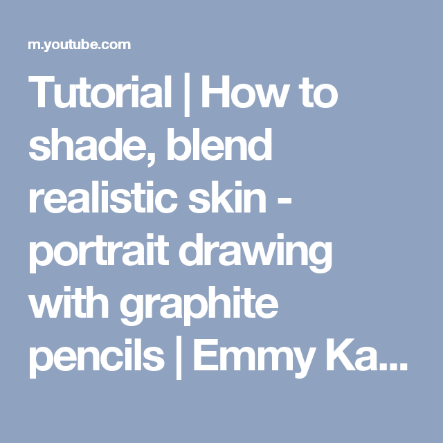 tutorial how to shade blend realistic skin portrait drawing with graphite pencils emmy kalia youtube
