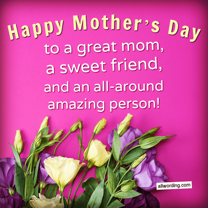 20 Wonderful Ways To Say Happy Mother S Day To A Friend Happy Mothers Day Messages Happy Mother Day Quotes Happy Mothers Day Friend