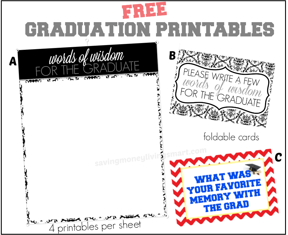Here Are Some Free Printables You Can Use If You Have A Graduate In The Family And Plan On Ce Graduation Words Graduation Printables Free Graduation Printables