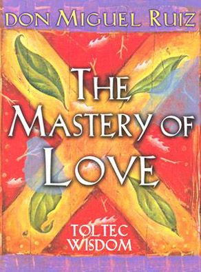 The Mastery of Love ~ Don Miguel Ruiz omg i forgot about this book...read it a long time ago and it change my out look on life...this and his other 2 books!!! I think I need to read this again w/ how i've been feeling lately <3