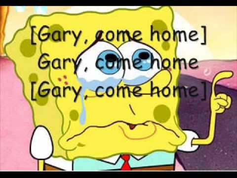 Gary Come Home Spongebob Squarepants Pictures And On Screen Lyrics I Love This One So Sad
