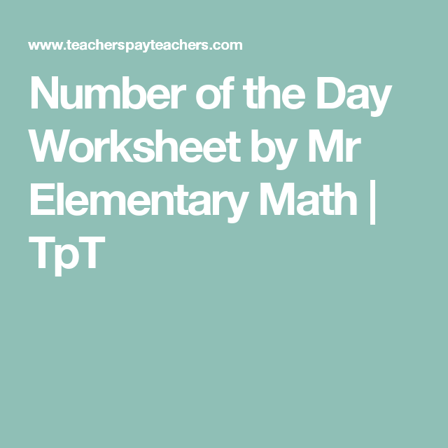 Number of the Day Worksheet by Mr Elementary Math | TpT | First Day ...