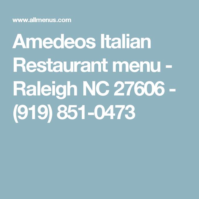 Amedeos Italian Restaurant menu Raleigh NC 919 851 0473