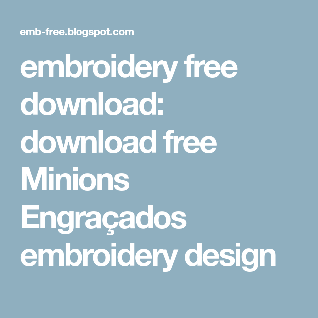 Embroidery Free Download Download Free Minions Engraados