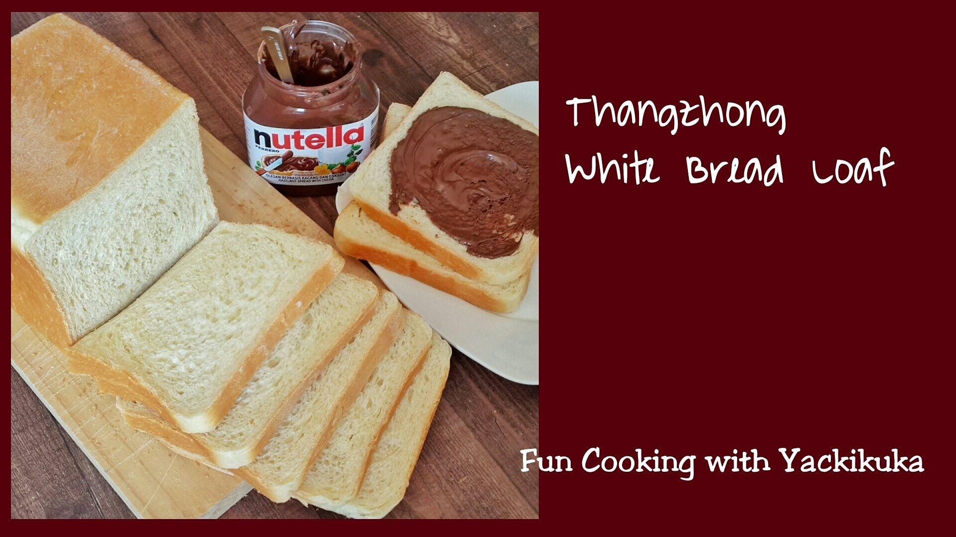 Thangzhong Bread Loaf Resep Roti Tawar Yackikuka Bread Fun Cooking Loaf Bread