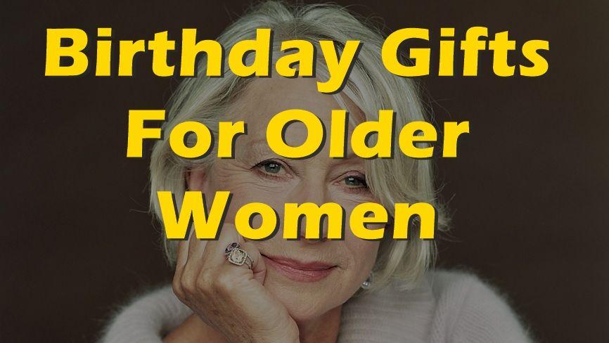 Birthday gift ideas for older women