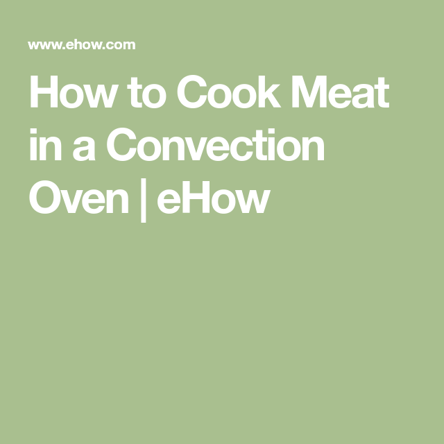 How To Cook Meat In A Convection Oven Toaster Oven
