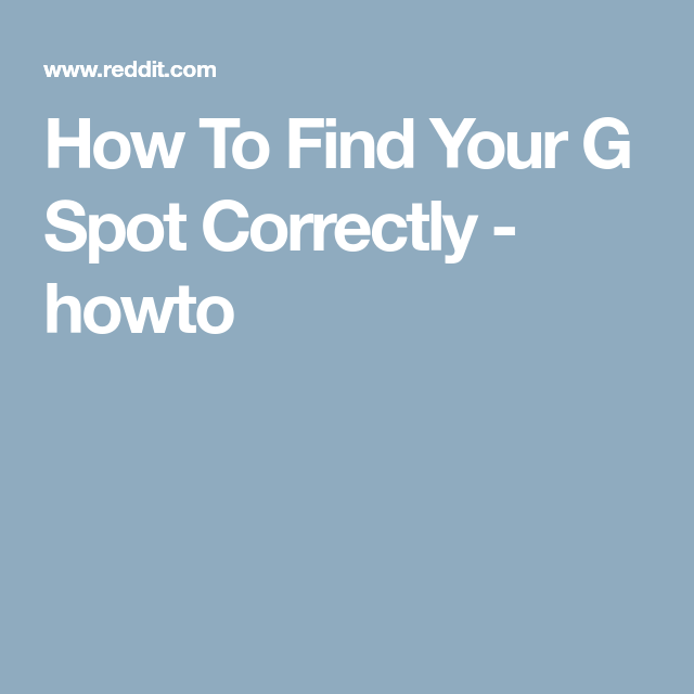 How to find the g spot on yourself