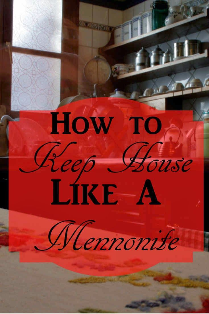 Home Artikel how to keep house like a mennonite even if you re not house