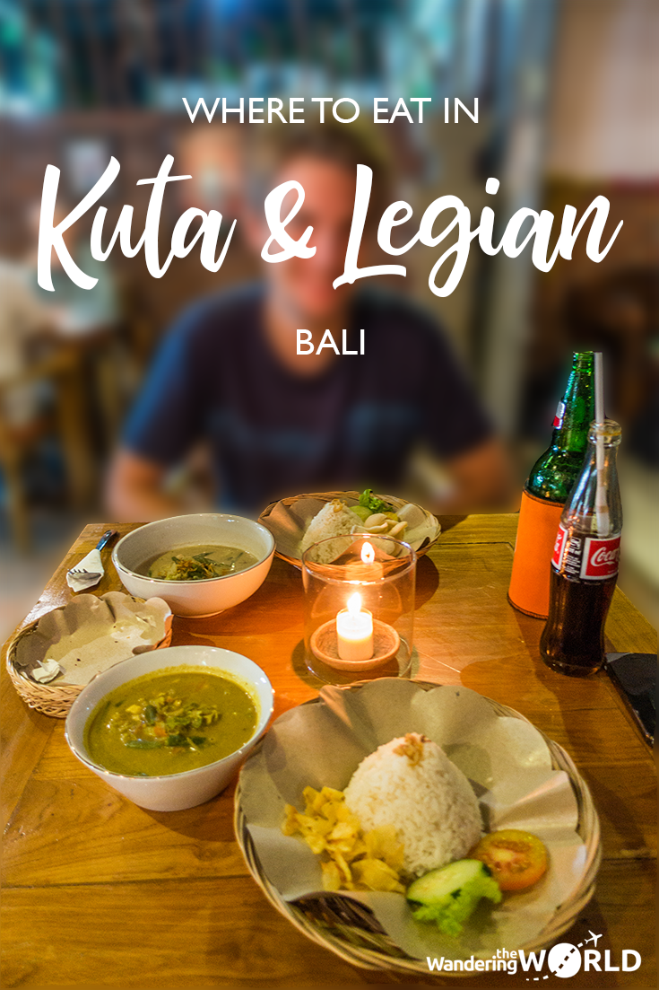 Where To Eat In Kuta And Legian Wandering The World Bali Food Travel Food Foodie Travel