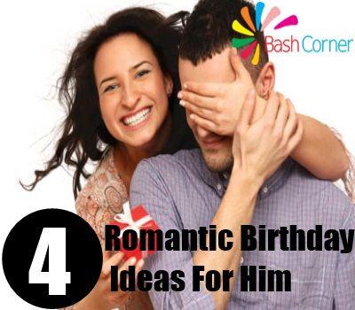 romantic birthday ideas for him bash corner gift ideas. Black Bedroom Furniture Sets. Home Design Ideas