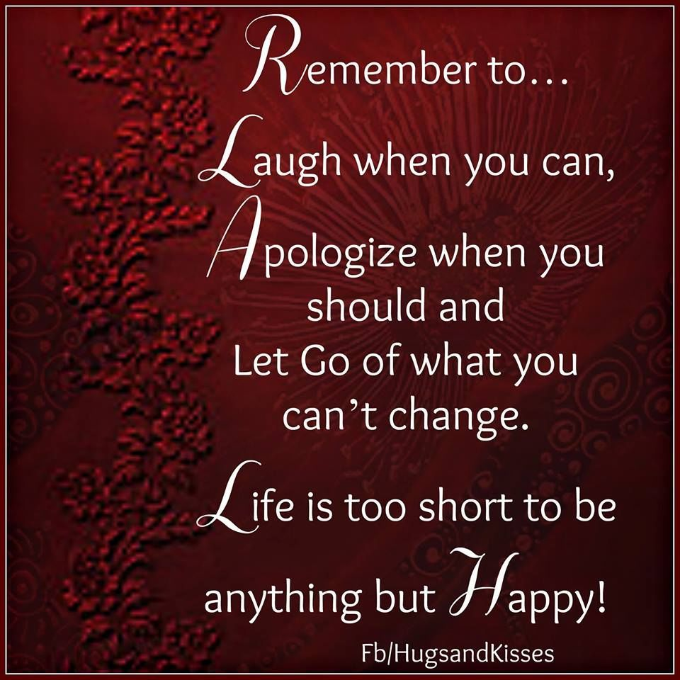 Remember Life Is Too Short To Be Anything But Happy Enjoy