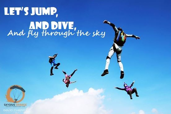 Let S Jump And Dive And Fly Through The Sky Diving Sky Skydiving