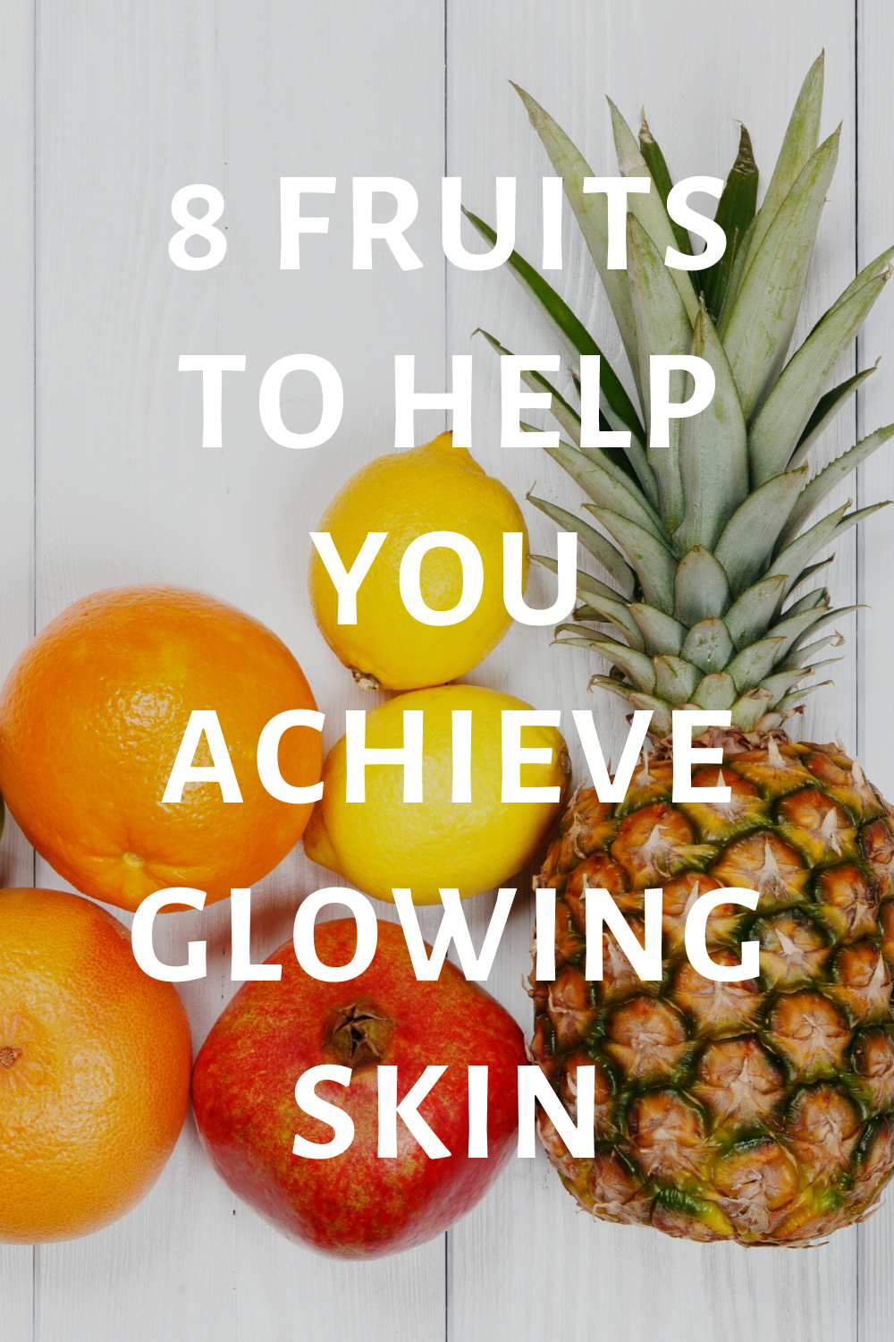 12 Fruits to Help You Achieve Glowing Skin in 12  Natural