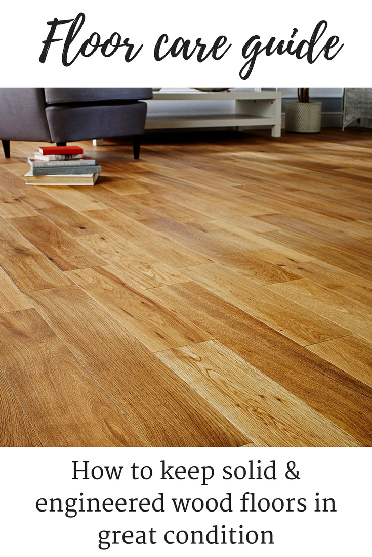 Are You A Floor Care Pro Take Your To The Next Level With Our Practical Guide Caring For Solid And Engineered Wood Flooring