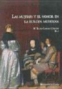 Las mujeres y el honor en la Europa Moderna / Mª Luisa Candau Chacón (ed.) Publicación[Huelva] : Universidad de Huelva, 2014