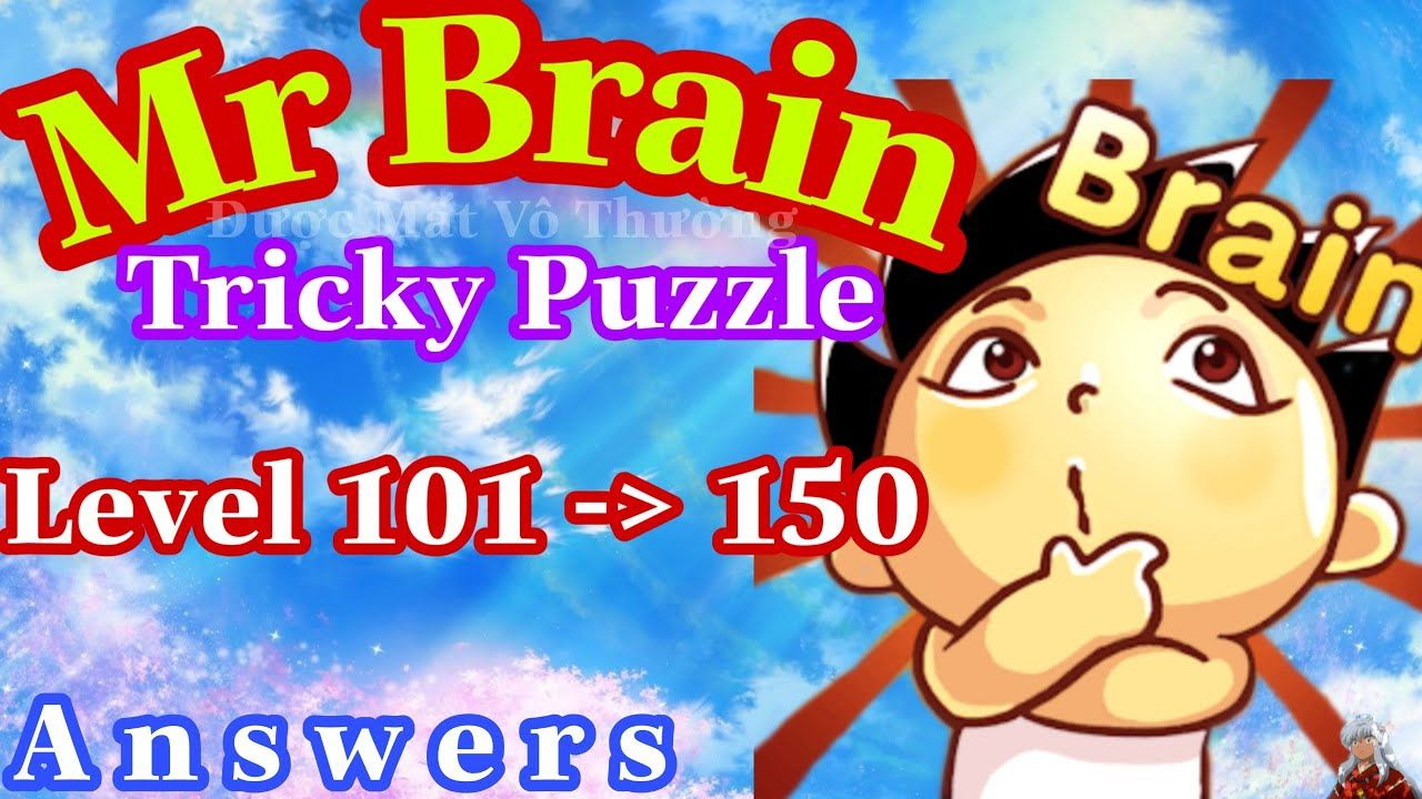 Mr Brain Level 100 To 150 Update Answers Walkthrough Solution 2020 Fu In 2020 Solutions Answers Brain