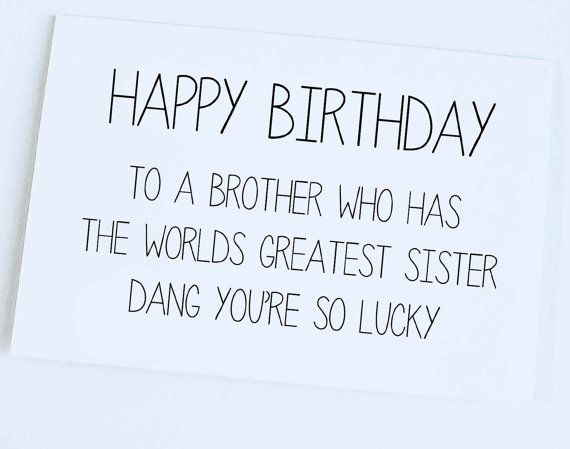 Funny Birthday Card Sister To Brother Brother Birthday Card